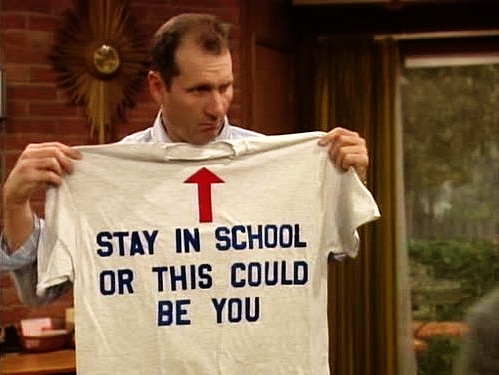 Al Bundy stay in school